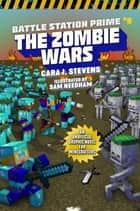 Zombie Wars - An Unofficial Graphic Novel for Minecrafters ebook by Cara J. Stevens, Sam Needham