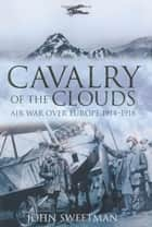 Cavalry of the Clouds ebook by John Sweetman