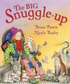 The Big Snuggle-up ebook by Nicola Bayley, Brian Patten