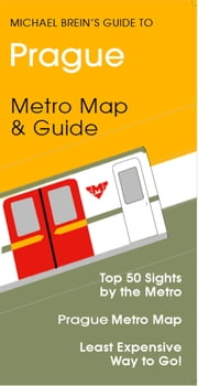 Prague Travel Guide - Metro & Tram Map & Guide eBook by Michael Brein