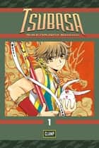 Tsubasa: WoRLD CHRoNiCLE: Niraikanai - Volume 1 eBook by CLAMP
