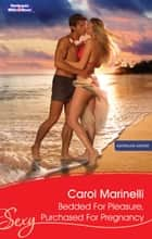 Bedded For Pleasure, Purchased For Pregnancy ebook by Carol Marinelli