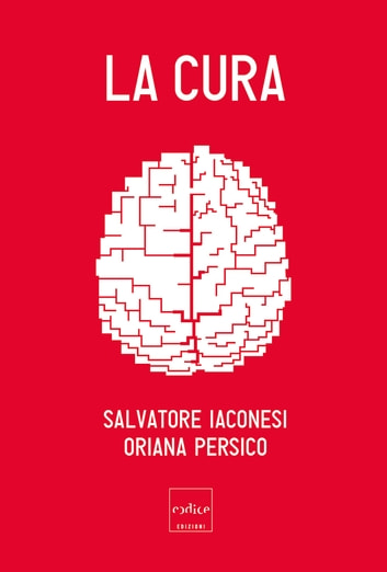 La cura ebook by Oriana Persico,Salvatore Iaconesi