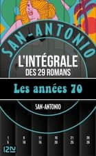 San-Antonio Les années 1970 - 29 romans eBook by SAN-ANTONIO