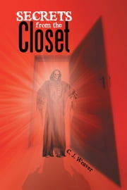 Secrets from the Closet ebook by C. J. Weaver