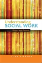 Understanding Social Work ebook by John Pierson