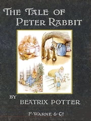 The Tale of Peter Rabbit **FULLY ILLUSTRATED ORIGINAL** with Special Commentary [Annotated] ebook by Beatrix Potter