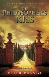 The Philosopher's Kiss - A Novel ebook by Peter Prange