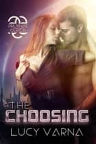 The Choosing ebook by Lucy Varna