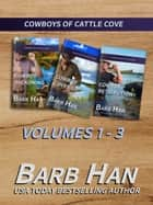 Cowboys of Cattle Cove Volumes 1-3 電子書 by Barb Han
