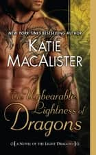 The Unbearable Lightness of Dragons - A Novel of the Light Dragons ebook by