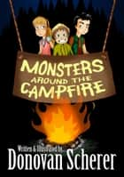Monsters Around the Campfire ebook by Donovan Scherer