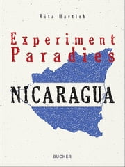 Experiment Paradies NICARAGUA ebook by Kobo.Web.Store.Products.Fields.ContributorFieldViewModel