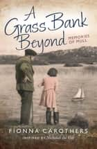 A Grass Bank Beyond ebook by Fionna Carothers