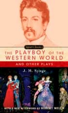 The Playboy of the Western World and Other Plays ebook by J. M. Synge, Robert Welch, Edna O'Brien