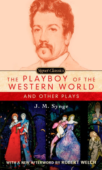 playboy of the western world discovering Allgood, who played pegeen in the original production of the playboy of the western world back in 1897, synge had deve.