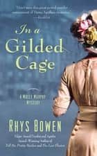 In a Gilded Cage - A Molly Murphy Mystery ebook by Rhys Bowen