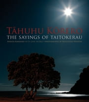 Tahuhu Korero - The Sayings of Taitokerau ebook by Merata Kawharu,Krzysztof Pfeiffer