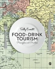 Food and Drink Tourism - Principles and Practice ebook by Sally Everett