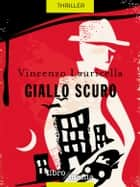 Giallo scuro eBook by Vincenzo Lauricella
