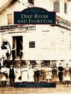 Deep River and Ivoryton ebook by Don Malcarne, Edith DeForest, Robbi Storms