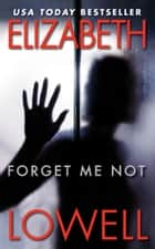 Forget Me Not ebook by Elizabeth Lowell