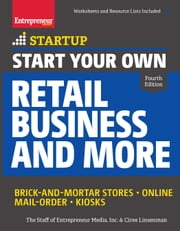Start Your Own Retail Business and More - Brick-and-Mortar Stores  Online  Mail Order  Kiosks ebook by The Staff of Entrepreneur Media,Ciree Linsenmann