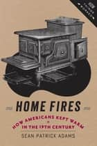 Home Fires ebook by Sean Patrick Adams