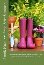 Fresh Start Summer - The Seasons of Cherryvale, #1 ebook by Beverly Nault