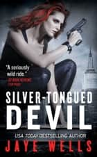 Silver-Tongued Devil ebook by Jaye Wells