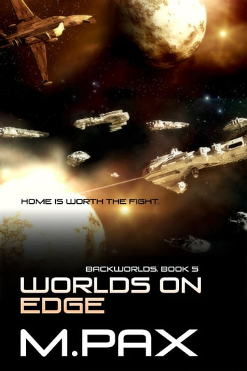 Worlds on Edge - The Backworlds, #5 ebook by M. Pax