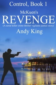 McKuen's Revenge - Control, #1 ebook by Andy King