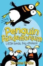 Penguin Pandemonium (Awesome Animals) ebook by Jeanne Willis, Ed Vere, Nathan Reed