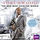 Torchwood The Men Who Sold The World audiobook by