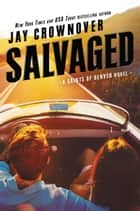 Salvaged - A Saints of Denver Novel eBook by Jay Crownover