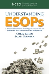Understanding ESOPs: A Primer on Employee Stock Ownership Plans ebook by Corey Rosen,Scott Rodrick