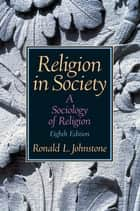 Religion in Society ebook by Ronald L. Johnstone