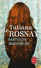 Partition amoureuse ebook by Tatiana de Rosnay