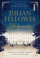 Belgravia eBook by Julian Fellowes