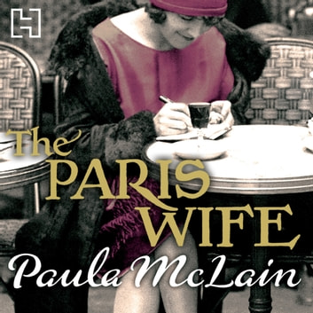 The Paris Wife audiobook by Paula McLain