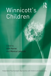 Winnicott's Children - Independent Psychoanalytic Approaches With Children and Adolescents ebook by Ann Horne,Monica Lanyado
