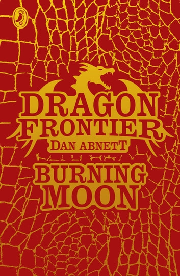 Dragon Frontier: Burning Moon (book 2) ebook by Dan Abnett,Andy Lanning