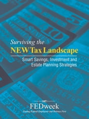 Surviving the New Tax Landscape - Smart Savings, Investment and Estate Planning Strategies ebook by FEDweek