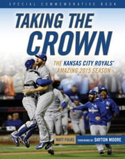 Taking the Crown: The Kansas City Royals\