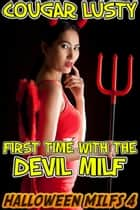 First time with the Devil Milf - Age gap erotica ebook by Cougar Lusty