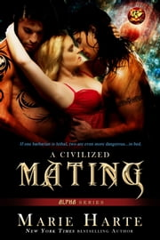 A Civilized Mating ebook by Marie Harte