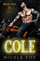 Cole (Book 2) - Four Daggers MC, #2 ebook by