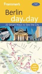 Frommer's Berlin day by day ebook by Donald Olson