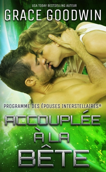 Accouplée à la bête eBook by Grace Goodwin