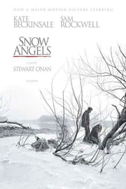 Snow Angels - A Novel ebook by Stewart O'Nan